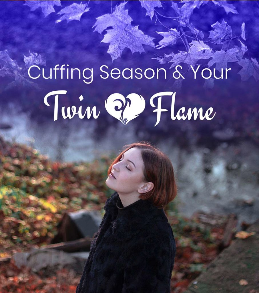 Twin Flame and Cuffing Season